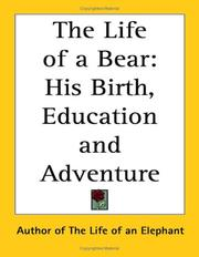 Cover of: The Life of a Bear | Author of the Life of an Elephant