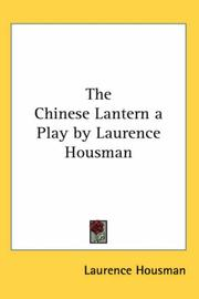 Cover of: The Chinese Lantern a Play by Laurence Housman