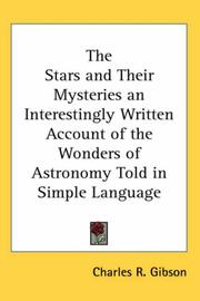 Cover of: The Stars And Their Mysteries an Interestingly Written Account of the Wonders of Astronomy Told in Simple Language | Charles R. Gibson