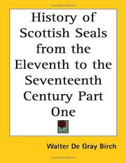 Cover of: History of Scottish Seals from the Eleventh to the Seventeenth Century
