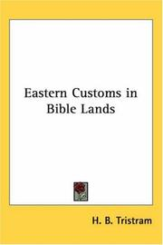 Cover of: Eastern Customs in Bible Lands | H. B. Tristram