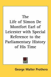 Cover of: The Life of Simon De Montfort Earl of Leicester with Special Reference to the Parliamentary History of His Time