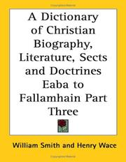 Cover of: A Dictionary of Christian Biography, Literature, Sects and Doctrines Eaba to Fallamhain Part Three