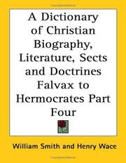 A Dictionary of Christian Biography, Literature, Sects and Doctrines Falvax to Hermocrates Part Four