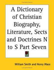 Cover of: A Dictionary of Christian Biography, Literature, Sects and Doctrines N to S Part Seven