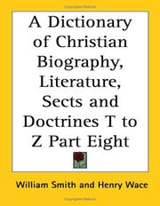 Cover of: A Dictionary of Christian Biography, Literature, Sects and Doctrines T to Z Part Eight