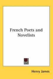 French poets and novelists by Henry James, Jr.