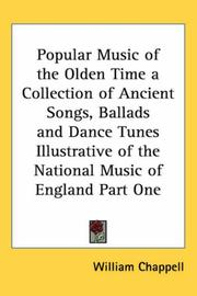 Cover of: Popular Music of the Olden Time a Collection of Ancient Songs, Ballads And Dance Tunes Illustrative of the National Music of England