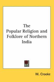 Cover of: The Popular Religion and Folklore of Northern India