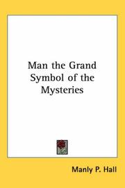 Cover of: Man the Grand Symbol of the Mysteries | Manly P. Hall