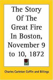 Cover of: The Story of the Great Fire in Boston, November 9 to 10, 1872