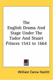 Cover of: The English Drama And Stage Under The Tudor And Stuart Princes 1543 to 1664