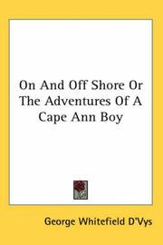 Cover of: On and Off Shore or the Adventures of a Cape Ann Boy | George Whitefield D