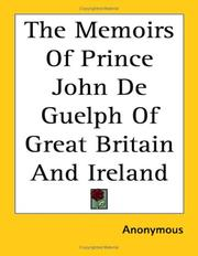 Cover of: The Memoirs Of Prince John De Guelph Of Great Britain And Ireland | Anonymous