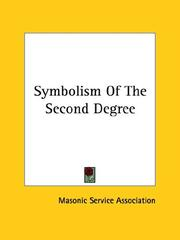 Cover of: Symbolism Of The Second Degree | Masonic Service Association
