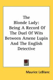 Cover of: The Blonde Lady: Being A Record Of The Duel Of Wits Between Arsene Lupin And The English Detective