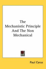 Cover of: The mechanistic principle and the non-mechanical: an inquiry into fundamentals with extracts from representatives of either side