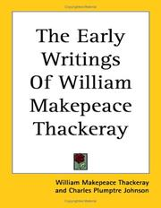 Cover of: The Early Writings of William Makepeace Thackeray | William Makepeace Thackeray
