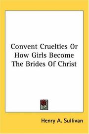 Cover of: Convent Cruelties Or How Girls Become The Brides Of Christ