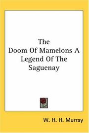 Cover of: The doom of Mamelons, a legend of the Saguenay