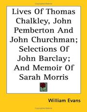 Cover of: Lives of Thomas Chalkley, John Pemberton and John Churchman