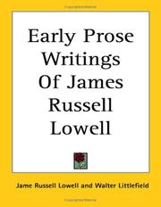 Cover of: Early Prose Writings of James Russell Lowell | James Russell Lowell