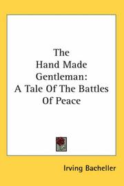 Cover of: The hand-made gentleman: a tale of the battles of peace