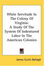 White Servitude in the Colony of Virginia by James Curtis Ballagh
