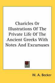 Cover of: Charicles Or Illustrations Of The Private Life Of The Ancient Greeks With Notes And Excursuses