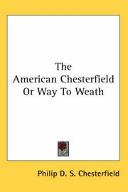 Cover of: The American Chesterfield or Way to Weath
