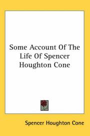 Cover of: Some Account of the Life of Spencer Houghton Cone