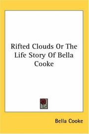 Cover of: Rifted Clouds or the Life Story of Bella Cooke