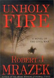 Unholy Fire by Robert J. Mrazek