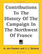Cover of: Contributions to the History of the Campaign in the Northwest of France