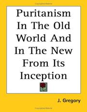 Cover of: Puritanism in the Old World and in the New from Its Inception | J. Gregory