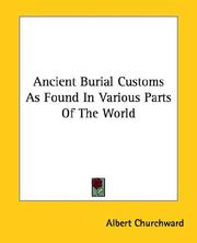 Cover of: Ancient Burial Customs As Found In Various Parts Of The World