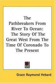 Cover of: The Pathbreakers from River to Ocean | Grace Raymond Hebard