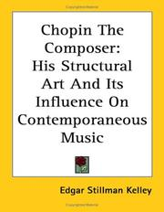 Chopin the composer by Edgar Stillman Kelley