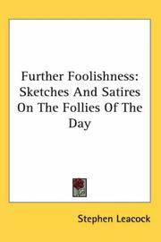 Cover of: Further foolishness: sketches and satires on the follies of the day