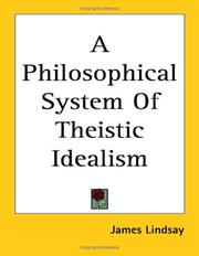 Cover of: A Philosophical System of Theistic Idealism | James Lindsay