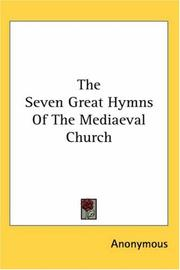 Cover of: The Seven Great Hymns Of The Mediaeval Church | Anonymous