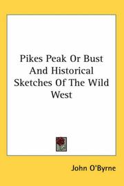 Cover of: Pikes Peak or Bust And Historical Sketches of the Wild West | John O