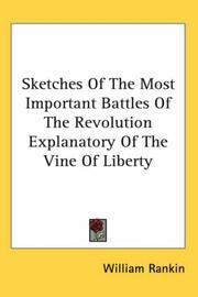 Cover of: Sketches of the Most Important Battles of the Revolution Explanatory of the Vine of Liberty