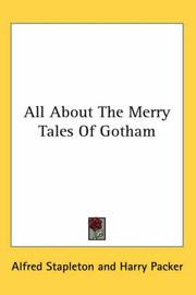 Cover of: All About The Merry Tales Of Gotham | Alfred Stapleton