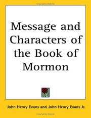Cover of: Message and Characters of the Book of Mormon | John Henry Evans
