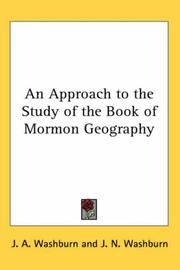 Cover of: An Approach to the Study of the Book of Mormon Geography | J. A. Washburn