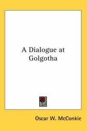 Cover of: A Dialogue at Golgotha