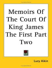 Cover of: Memoirs Of The Court Of King James The First Part Two | Lucy Aikin