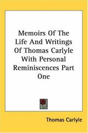 Cover of: Memoirs of the Life And Writings of Thomas Carlyle With Personal Reminiscences