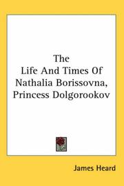 Cover of: The Life And Times Of Nathalia Borissovna, Princess Dolgorookov